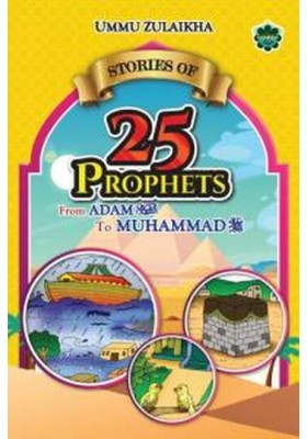 Stories of 25 Prophets (from Adam a.s. to Muhammad s.a.w.)