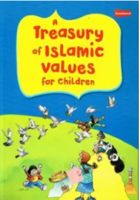 A Treasury Of Islamic Values For Children